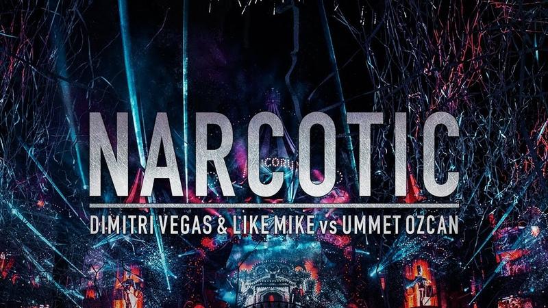 Dimitri Vegas Like Mike vs Ummet Ozcan - Narcotic [FREE DOWNLOAD]