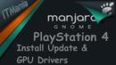 Manjaro V2 on PS4 (linux). Install Update GPU drivers