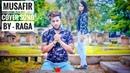Musafir Song |Part-1| Sweetiee Weds NRI | Atif Aslam | Cover By Raga l SECRET TALLENT
