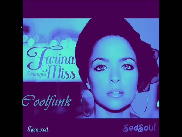 Farina Miss - Stranger (Rob Hardt Back To The Future Mix)