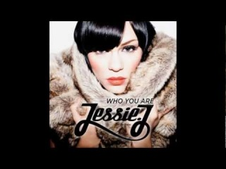 Jessy Ares Jessie J Who You Are Jessie J Who You Are