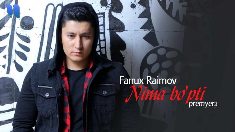 Farrux Raimov - Nima bopti | Фаррух Раимов - Нима бўпти (music version)