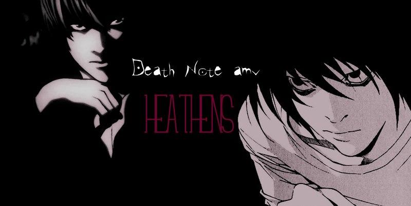 Death Note • Heathens「AMV」
