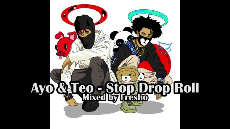 Ayo Teo - Stop Drop Roll