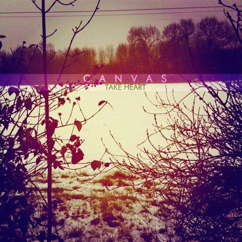 CANVAS - Take Heart [EP] (2012)