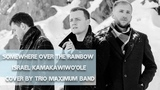 Somewhere Over The Rainbow - Israel Kamakawiwo'ole (Cover by Trio Maximum Band)
