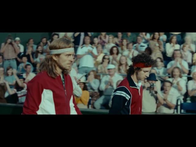 Борг⁄Макинрой ⁄ Borg⁄McEnroe 2017 Дублированный трейлер HD