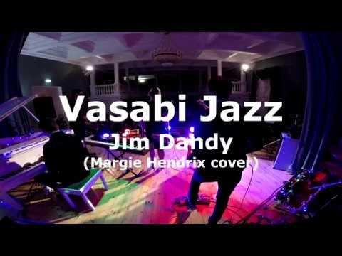 Vasabi Jazz - Jim Dandy (Margie Hendrix cover)