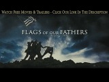 Flags of Our Fathers 2006 Trailer