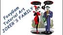 FoxyGam Tutorial Art JOKER'S FAMILY