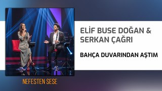Elif Buse Doğan & Serkan Çağrı Bahça Duvarından Aştım
