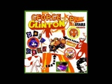 George Clinton And The P-Funk All Stars - Dog Star (Fly On) Featuring Blackbyrd McKnight