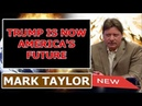 Mark Taylor Update August 06 2018 — TRUMP IS NOW AMERICA'S FUTURE — Mark Taylor Prophecy 08 06 2018