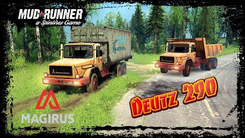 SpinTires MudRunner Magirus Deutz 290