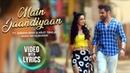 Main Jaandiyaan - Lyrical | Meet Bros | Neha Bhasin | Sanaya Irani, Arjit Taneja | Piyush Mehroliyaa