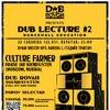 DUB LECTURE #2: Dub Rovah meets Culture Farmer