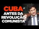 Kim Kataguiri Como era Cuba antes da revolução comunista