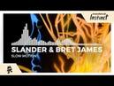 SLANDER Bret James - Slow Motion [Monstercat Release]