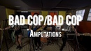 Bad Cop Bad Cop Amputations Live from The Rock Room