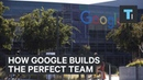 How Google builds the perfect team