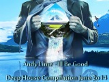 Andy Lime - Ill Be Good (Deep House Compilation June 2o14)