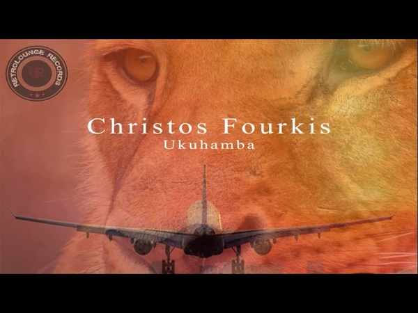 Christos Fourkis - Ukuhamba (Original Mix)
