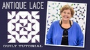 Make an Antique Lace Quilt with Jenny Doan of Missouri Star Video Tutorial