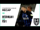 Champions League Recap: Inter Milan 1-1. PSV Eindhoven Highlights, Goals and Best Moment