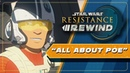 Star Wars Resistance Rewind 1.7 All About Poe