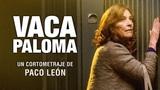 Vaca Paloma, un corto de Paco Le