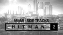 HITMAN 2 Soundtrack - Miami Side Tracks