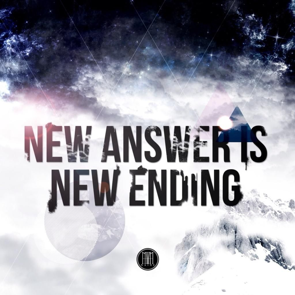 Naine - New Answer Is New Ending (2014)