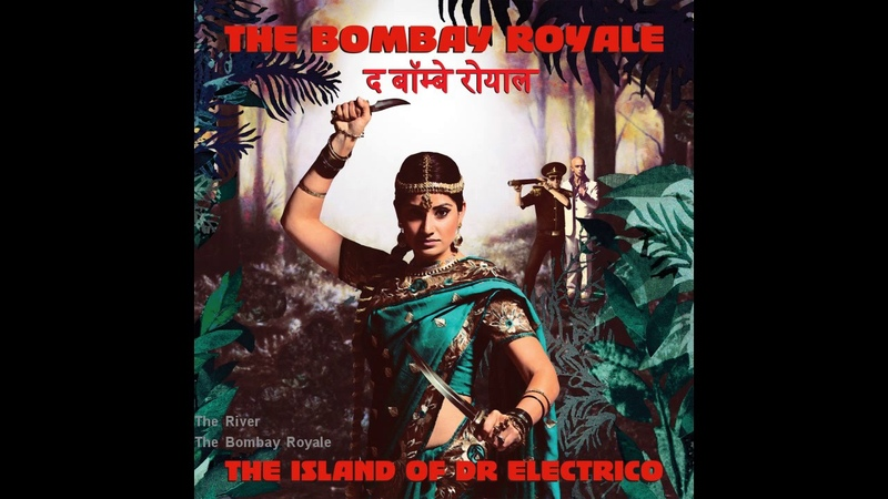 The Bombay Royale - The River