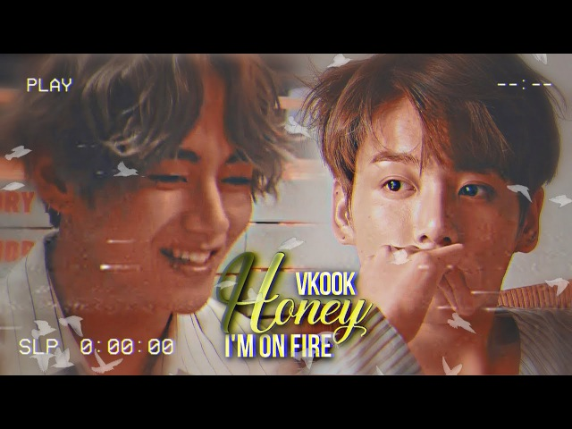 Vkook ✧ Honey I'm on fire