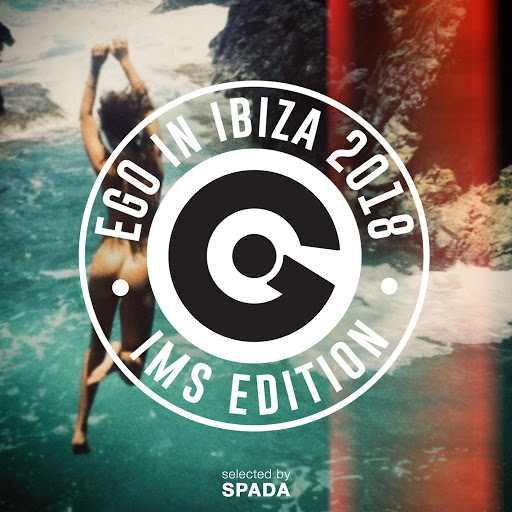 Spada альбом Ego in Ibiza Selected by Spada Ims 2018 Edition