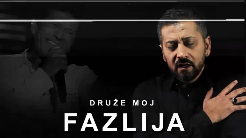 Fazlija - Druze moj (2018)