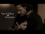 Sam Winchester &amp Eileen Leahy - Everytime (Supernatural)