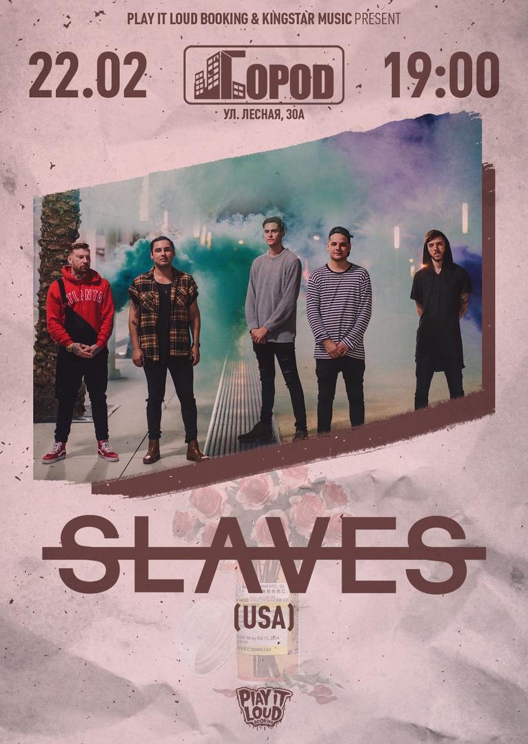 Афиша Москва 22/02 Slaves (USA) Город