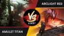 VS Live!   Amulet Titan VS Arclight Red   Modern   Match 2