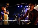 I LOVE PYCHOBILLY/2014.04.26 京都 SOCRATES