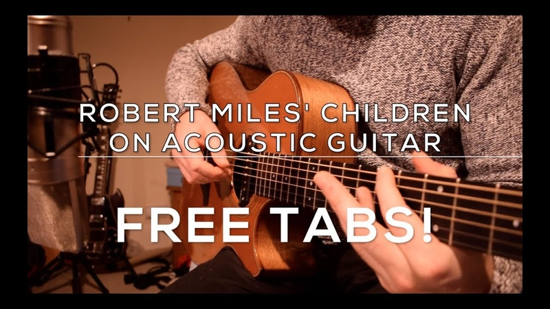 FREE TABS Robert Miles' Children Acoustic guitar arrangement by Jack Haigh