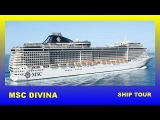MSC DIVINA  -  TOP CRUISE  SHIP   TOUR AND REVIEW