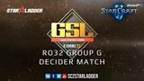 2019 GSL Season 1 Ro32 Group G Decider Match Impact (Z) vs FanTaSy (T)