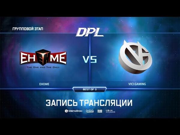 EHOME vs Vici Gaming, DPL Season 6 Top League, bo3, game 2 [Inmate]