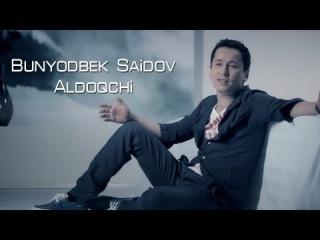 Bunyodbek Saidov - Aldoqchi (Official Clip)