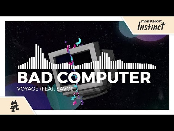 Bad Computer - Voyage (feat. Savoi) [Monstercat Release]