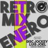 RETRO NO SOY DEEJAY SOY DISC JOCKEY LUIS JOEL ENERO 2019 2