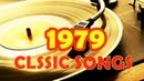 Top Classic Songs Of 1979 - 70s Golden Oldies Songs - Billboard Top Disco Hits of 1979