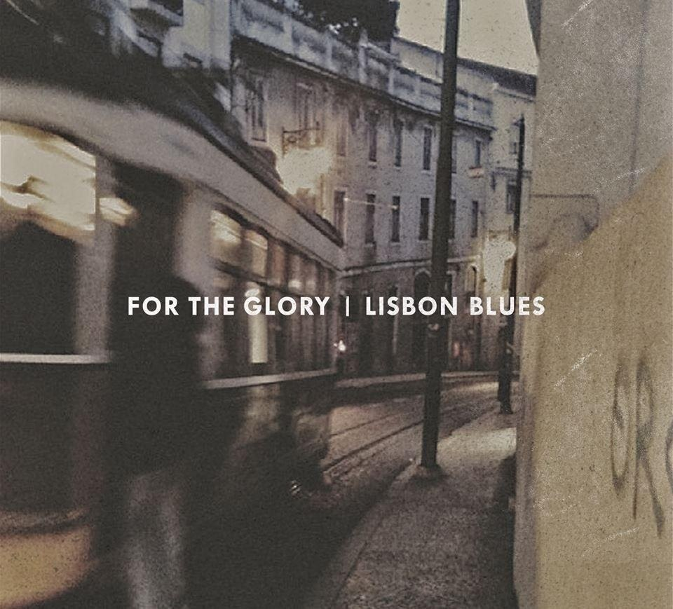 For The Glory - Lisbon Blues (2013)