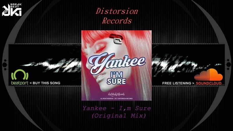 Yankee - I,m Sure (Original Mix) Distorsion Records
